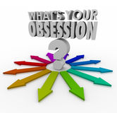 What's Your Obsession Fixation Fetish Passion Hobby Past Favorit. What's Your Obsession words and question mark surrounded by arrows pointing in every direction Stock Photo