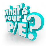 What's Your P/E Question 3d Words Price Earnings Ratio Value Royalty Free Stock Image