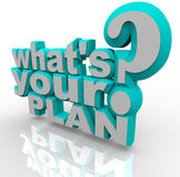 What's Your Plan - Ready Planning for Success Strategy. The 3d words What's Your Plan asking you if you're prepared to implement an idea and strategize a Stock Image