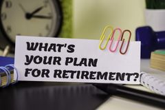 What`s Your Plan For Retirement? on the paper isolated on it desk. Business and inspiration concept royalty free stock image