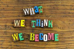 What think we become reputation. Reputation ethics what we think become mindset thoughts mind everything is possible achieve achievement education learning stock photo