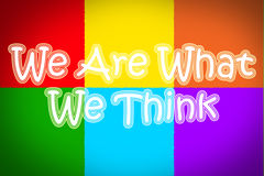 We Are What We Think Concept Stock Images