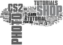 What You Should Learn From Cs Photo Shop Tutorials Word Cloud. WHAT YOU SHOULD LEARN FROM CS PHOTO SHOP TUTORIALS TEXT WORD CLOUD CONCEPT Royalty Free Stock Images