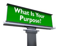 What is your purpose. The words what is your purpose in a large billboard Royalty Free Stock Photo