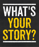 What is your story. Blackboard with the text What is your story Royalty Free Stock Photography