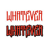 Whatever Graffiti Stock Photo