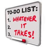 Whatever It Takes Motivational Saying Quote To Do List. Whatever It Takes words on a to do list written on a board to illustrate essential priorities to Stock Photography