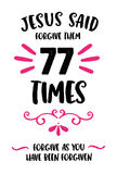 Jesus Said forgive them 77 times. Forgive as you have been forgiven Typography Design Poster Vector Art with Pink Design Ornaments and Flourishes Stock Image