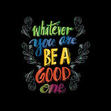 Whatever you are be a good. Poster with quote Whatever you are be a good one Abraham Lincoln Stock Photo