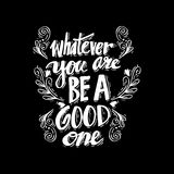 Whatever you are be a good. Poster with quote Whatever you are be a good one Abraham Lincoln Stock Photography