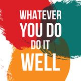 Whatever you do do it well. Vector illustration design. t shirt print, post card. Vector background stock illustration