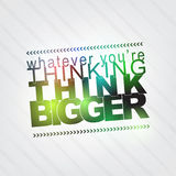 Whatever you're thinking, think bigger stock illustration