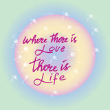 WHERE THERE IS LOVE THERE IS LIFE ~ MAHATMA GANDHI Stock Photo