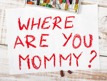 Where are you mommy?. Colorful drawing: where are you mommy Stock Images