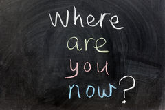 Where are you now?. Chalk writing - Where are you now Stock Photo