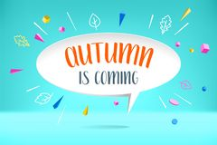White paper bubble cloud with text Autumn is coming. Autumn mood, joy, waiting leaf fall. Poster with bubble, text Stock Photos