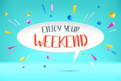 White paper bubble cloud with text Enjoy your Weekend for emotion, motivation, positive design. Poster with cloud talk Stock Image