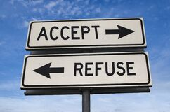 Free White Two Street Signs With Arrow On Metal Pole With Word Accept And Refuse Stock Images - 169526924
