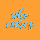 Who cares. Brush lettering illustration. Who cares. Brush hand lettering vector illustration. Inspiring quote. Motivating modern calligraphy. Can be used for Stock Photo