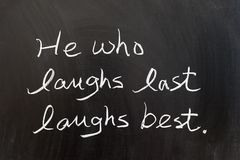 He who laughs last laughs best Stock Image