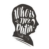 Who is mr. Putin. President of Russian Federation. Lettering, calligraphy vector illustration Royalty Free Stock Images
