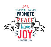 Those Who Promote Peace Have Joy. Bible Scripture Hand lettering Emblem design with banner and accents on white background from Book of Proverbs royalty free illustration