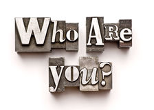 Who are you?. Photographed using vintage letterpress type royalty free stock photography
