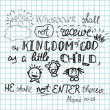 Whosoever shall not receive the Kingdom of God like a child shall not enter it. If a Bible verse, whosoever shall not receive the Kingdom of God like a child Stock Images