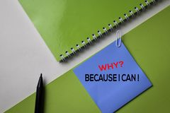 Why? Because I Can? text on top view office desk table of Business workplace and business objects stock photos