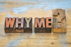 Why me question in letterpress wood type Stock Photos