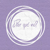 Why not message in spanish language Royalty Free Stock Photography