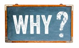 Why question mark text on a blue old grungy vintage wide wooden chalkboard or retro blackboard with weathered frame. And isolated on seamless white background royalty free stock photography