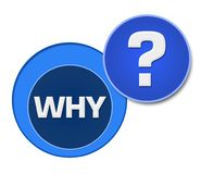 Why Blue Circles. Why text alphabets written over blue background vector illustration