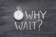 Free Why Wait Watch Royalty Free Stock Image - 139385186