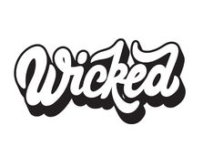 Wicked. Vector handwritten lettering. Template for card, poster, banner, print for t-shirt Royalty Free Stock Image