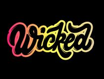 Wicked. Vector handwritten lettering. Template for card, poster, banner, print for t-shirt Stock Photos