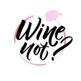 Wijn niet Het grappige zeggen voor koffie en baraffiche, t-shirtontwerp Borstelkalligrafie op bedorven wijnvlek vector illustratie