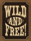 Wild en vrij! Het van letters voorzien Royalty-vrije Stock Foto