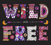 Wild and Free. Detailed ornamental psychedelic Wild and Free quote design. Bright text on black background. Boho chic style typographic elements for prints on t vector illustration