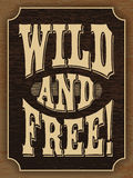 Wild and free! Lettering. Royalty Free Stock Photo