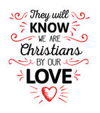 They Will Know We are Christians by our Love Stock Photo