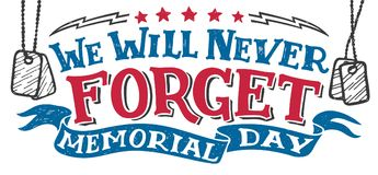 We will never forget. Memorial day sign. We will never forget. Memorial day. National holiday vintage hand drawn typography design, hand-lettering royalty free illustration