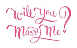 Will You Marry Me Calligraphy. Will You Marry Me Calligraphy on isolated White Background Royalty Free Stock Image