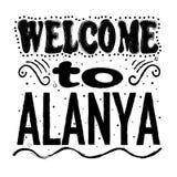 Willkommen zu Alanya - große Handbeschriftung lizenzfreie abbildung