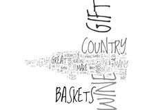Wine Country Gift Baskets Why They Make Great Gifts Word Cloud Stock Photography