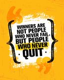 Winners Are Not Those Who Never Fail, But People Who Never Quit. Inspiring Creative Motivation Quote Poster Template. Vector Typography Banner Design Concept royalty free illustration