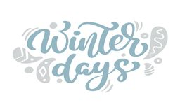 Winter days blue Christmas vintage calligraphy lettering vector text with winter scandinavian drawing decor. For art stock illustration