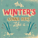 This winter is gonna hurt typography design Stock Image