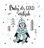Winter greeting card with cute funny freezing outside in forest penguin and handwritten quote. Baby its cold outside Stock Photo