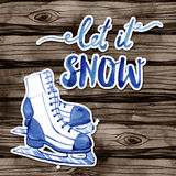 Winter watercolor illustration with figure skates and lettering on a wood background. Let it snow. Royalty Free Stock Photo
